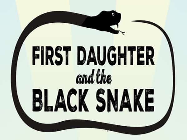 FIRST DAUGHTER AND THE BLACK SNAKE 1