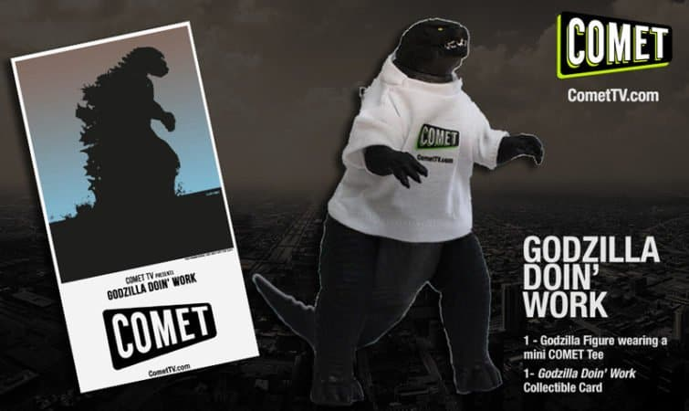GODZILLA IS DOIN' WORK AT COMET TV! ENTER TO WIN HIM! 1