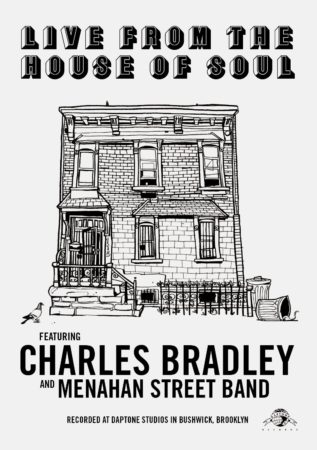 CHARLES BRADLEY & MENAHAN STREET BAND - LIVE FROM THE HOUSE OF SOUL 5