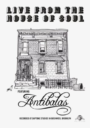 ANTIBALAS: LIVE FROM THE HOUSE OF SOUL 1