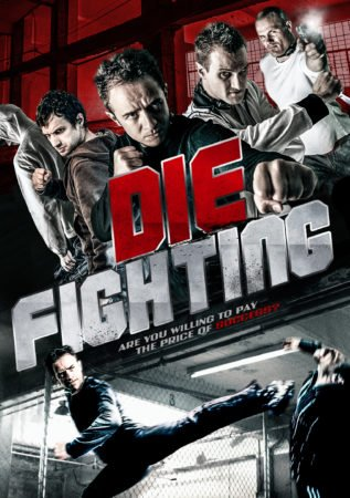 Film Festival Award Winner DIE FIGHTING coming to DVD and Blu-ray 3