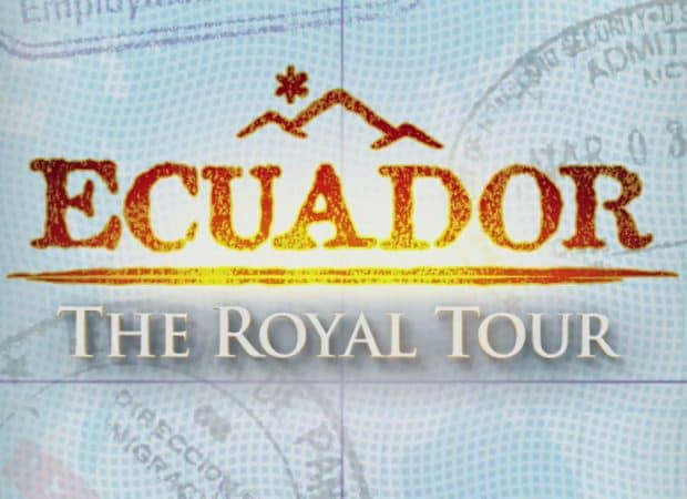 ECUADOR: THE ROYAL TOUR 21