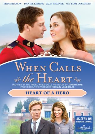WHEN CALLS THE HEART: HEART OF A HERO 1