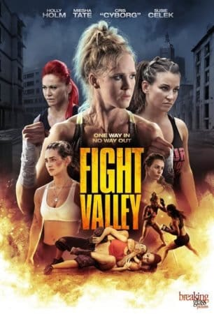 FIGHT VALLEY with UFC superstars Miesha Tate and Holly Holm -- Enter the cage July 22nd in theaters and On Demand! 3