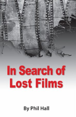In Search of Lost Films by Phil Hall from BearManor Media arrives on August 8th 2
