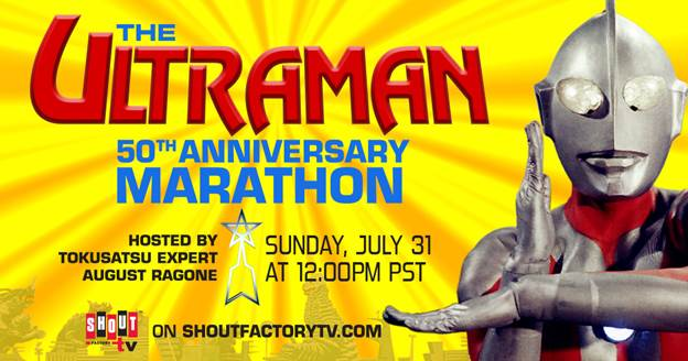 The Ultraman 50th Anniversary Marathon Streaming Live July 31st on Shout! Factory TV 8