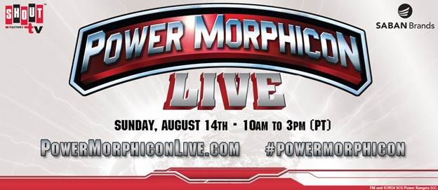 Shout! Factory TV Presents 'Power Morphicon LIVE' Sunday August 14 1