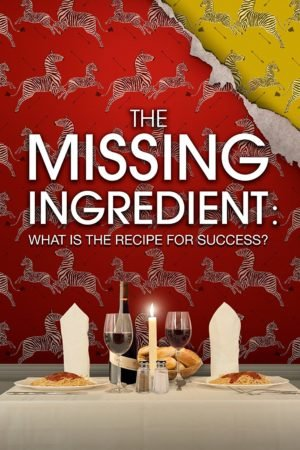 MISSING INGREDIENT, THE: WHAT IS THE RECIPE FOR SUCCESS? 7
