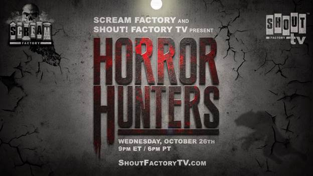 "New Original Series 'Horror Hunters"" to Debut via Shout! Factory TV October 26 3"