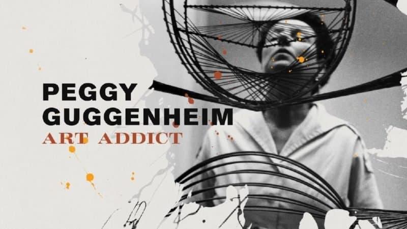 PEGGY GUGGENHEIM: ART ADDICT 5