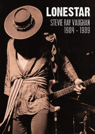 LONESTAR: STEVIE RAY VAUGHAN 1984-1989 1