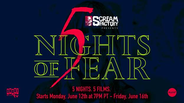 Scream Factory Presents '5 Nights of Fear' with Nightly Screenings on Shout! Factory TV 5