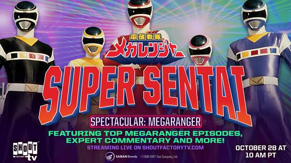 Super Sentai Spectacular: Megaranger Livestream to Air October 28th on Shout! Factory TV 1