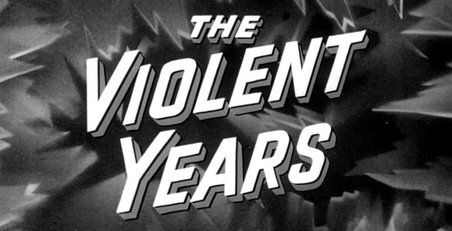 VIOLENT YEARS, THE 12
