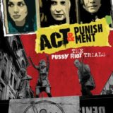 ACT & PUNISHMENT: THE PUSSY RIOT TRIALS 22
