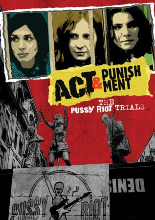 ACT & PUNISHMENT: THE PUSSY RIOT TRIALS 3