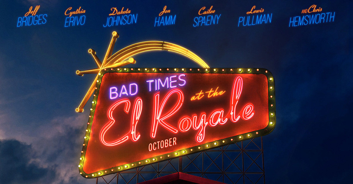 Bad Times at the El Royale Arrives on Digital 12/18 and on 4K, Blu-ray & DVD 1/1