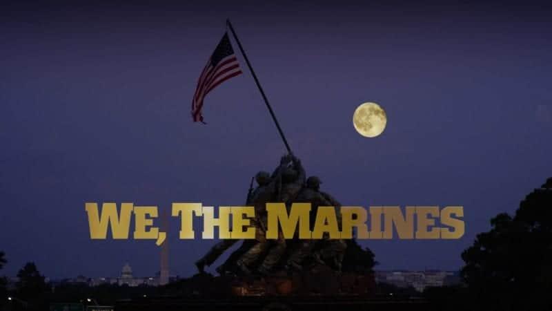 We, The Marines (Ultra 4K HD) 6
