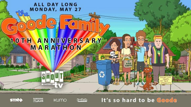 Shout! Factory TV Presents 'The Goode Family:' 10th Anniversary Marathon Livestream this Memorial Day 6