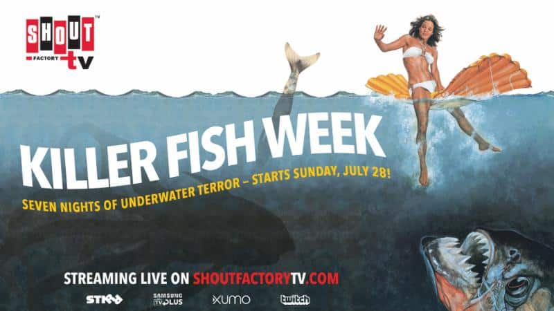 Shout! Factory TV Presents 'Killer Fish Week' Week-long Livestream Beginning July 28 4