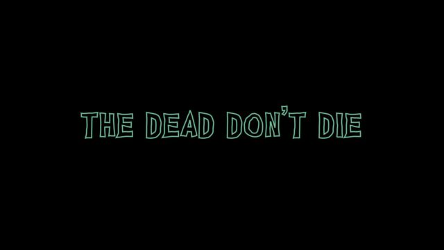 The Dead Don't Die [Blu-ray review] 6
