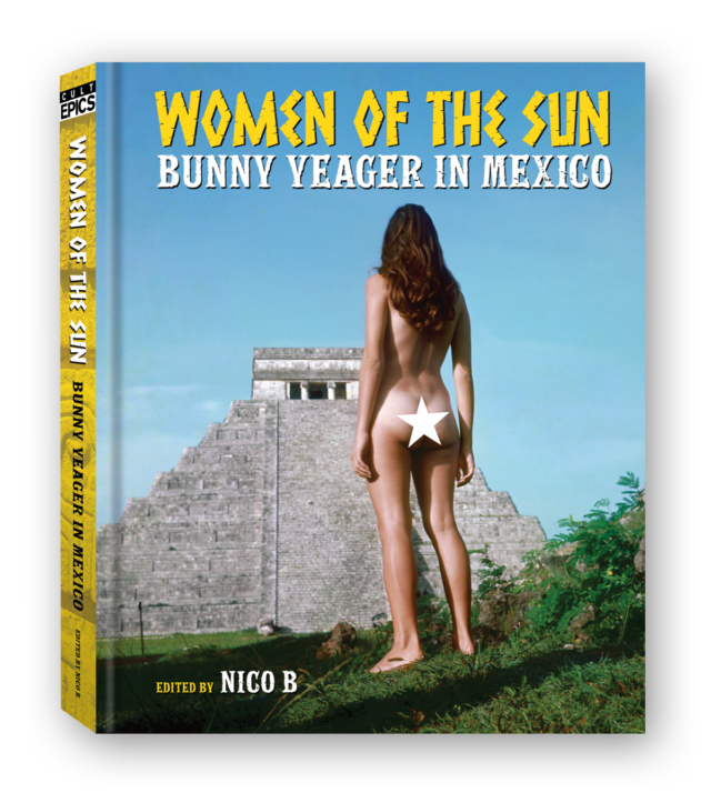 WOMEN OF THE SUN: BUNNY YEAGER IN MEXICO: The Kickstarter is Live Now! 3
