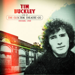 Tim Buckley Live at the Electric Theatre Co. Chicago, 1968 Due Nov. 22 from Manifesto Records 3