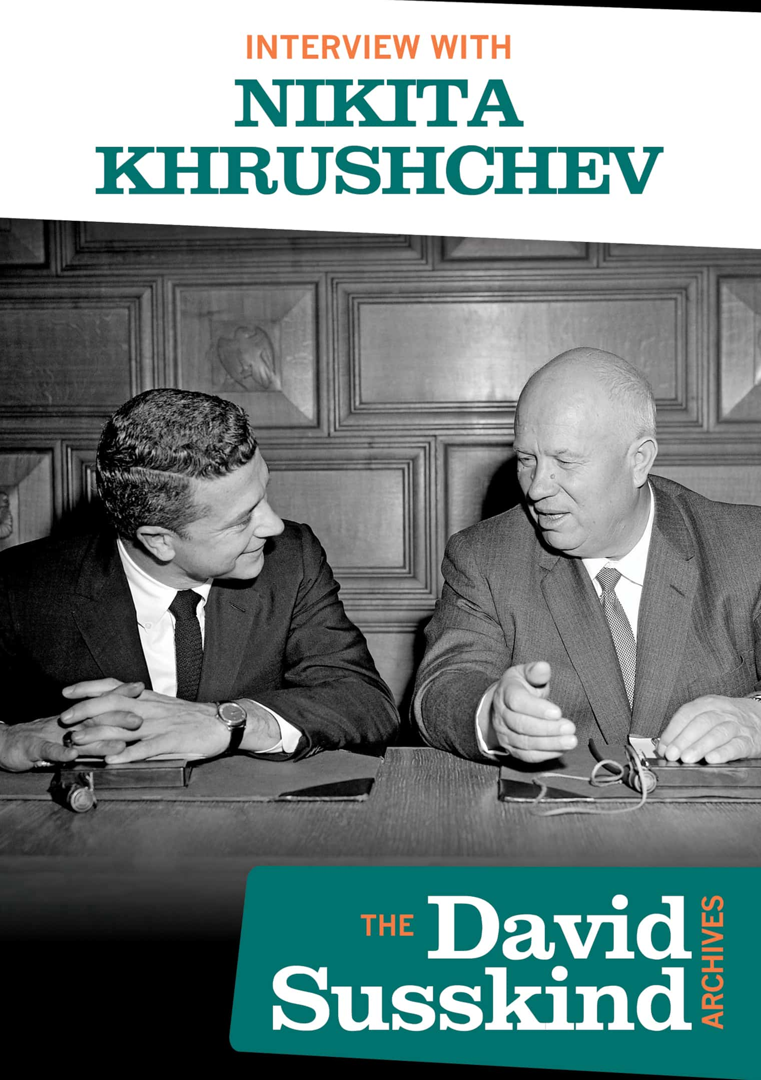 David Susskind Archives Nikita Khrushchev