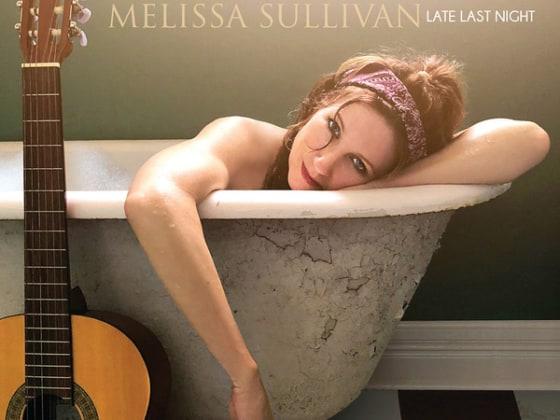 Melissa Sullivan Late Last Night debut album