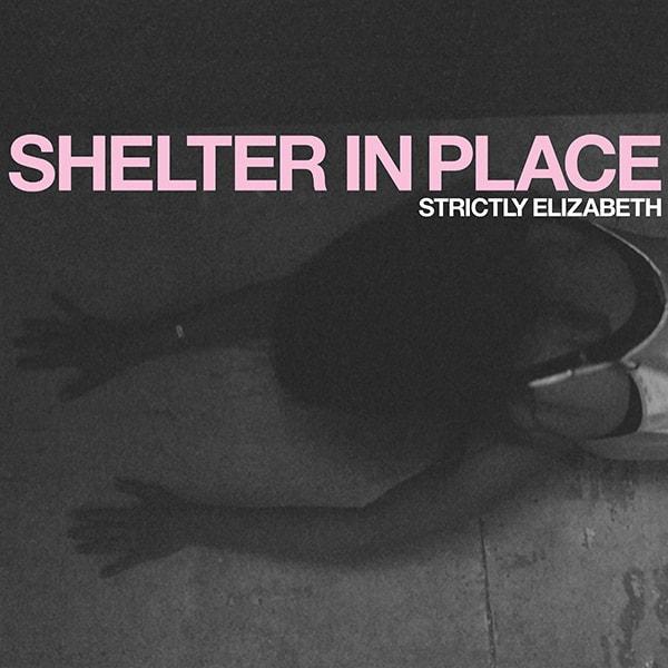 shelter in place strictly elizabeth