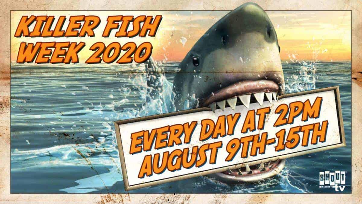 Shout! Factory TV to Host 'Killer Fish Week 2020' Weeklong Livestream Event Beginning August 9th 2