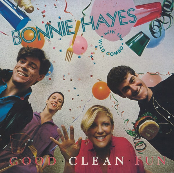 """BONNIE HAYES & THE WILD COMBO'S """"GOOD CLEAN FUN"""" EXPANDED CD DUE DEC. 11 FROM BLIXA SOUNDS 2"""