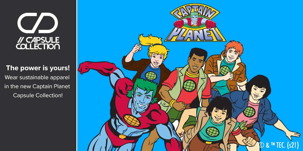 The Captain Planet Capsule Collection is Here! The Power is Yours! 2