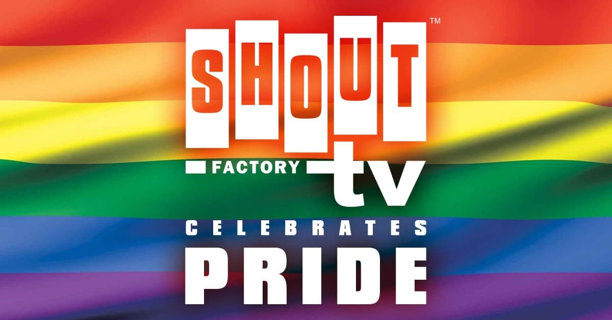 Pride Month Collection Streaming Today on Shout! Factory TV 2