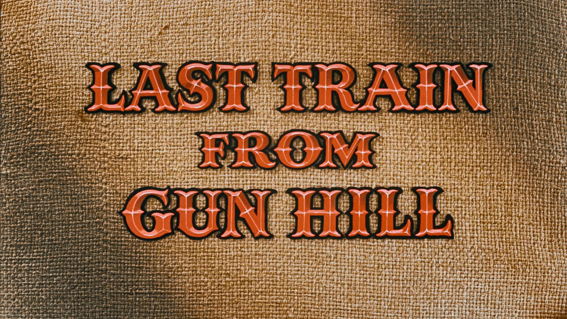 Last Train from Gun Hill title