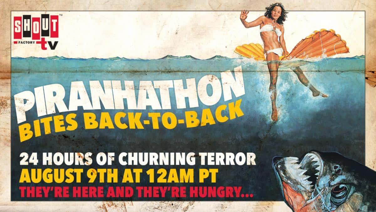 Shout! Factory TV Presents 'Piranhathon Bites Back-to-Back' Streaming August 9 2